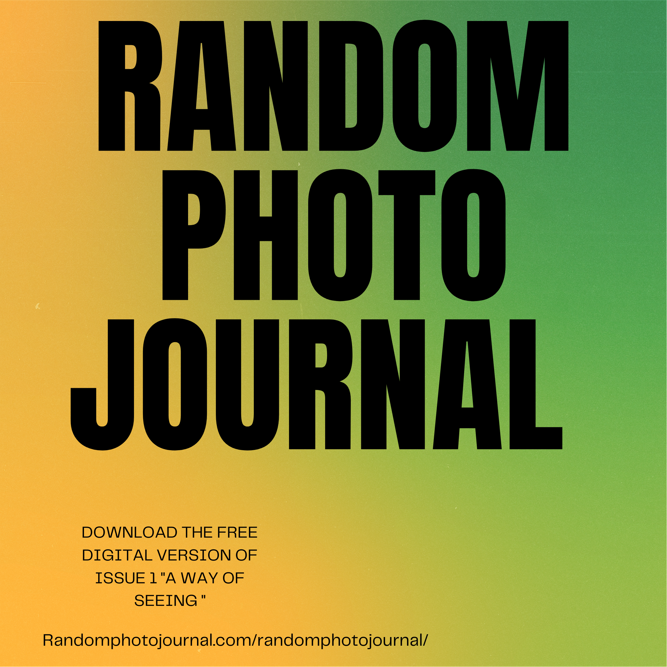 RANDOM PHOTO JOURNAL –  ISSUE 1 – A Way Of Seeing!